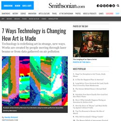 7 Ways Technology is Changing How Art is Made