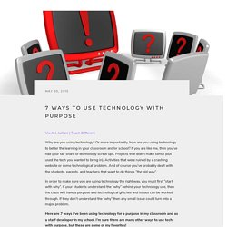 7 Ways to Use Technology With Purpose