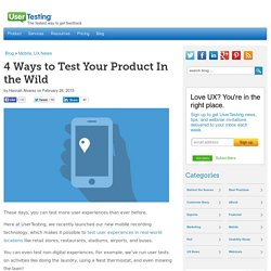 4 Ways to Test Your Product In the Wild