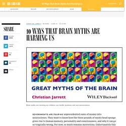 10 Ways That Brain Myths Are Harming Us