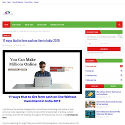 11 ways that to form cash on-line in India 2019