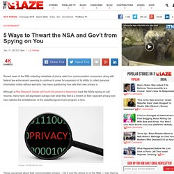 5 Ways to Thwart the NSA and Gov't from Spying on You