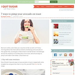 7 ways to pimp your avocado on toast