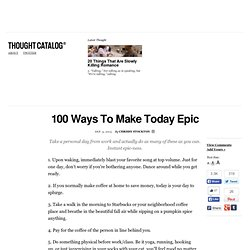 100 Ways To Make Today Epic
