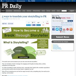 5 ways to translate your storytelling to PR