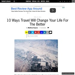 10 Ways Travel Will Change Your Life For The Better