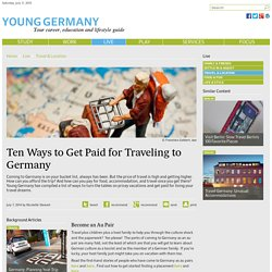 Ten Ways to Get Paid for Traveling to Germany