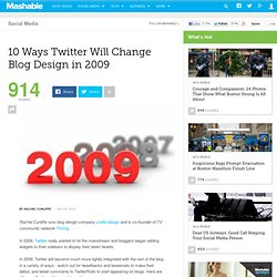 10 Ways Twitter Will Change Blog Design in 2009