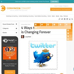 4 Ways the Twitter You Know is Changing Forever