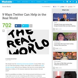 9 Ways Twitter Can Help in the Real World