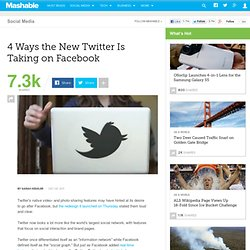 4 Ways the New Twitter Is Taking on Facebook