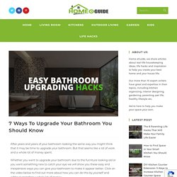 7 Ways To Upgrade Your Bathroom You Should Know