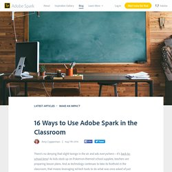 16 Ways to Use Adobe Spark in the Classroom