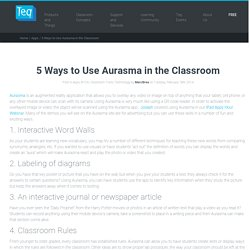 5 Ways to Use Aurasma in the Classroom – Teq
