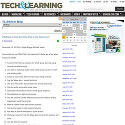 - 29 Ways to Use the Only iPad in the Classroom