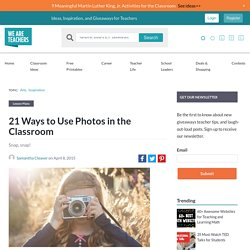 21 Ways to Use Photos in the Classroom