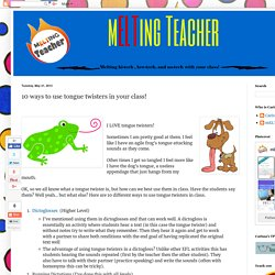 10 ways to use tongue twisters in your class!