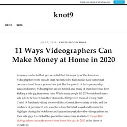 11 Ways Videographers Can Make Money at Home in 2020