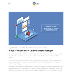 Ways To Keep Visitors On Your Website Longer