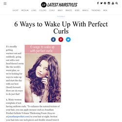 6 Ways to Wake Up With Perfect Curls