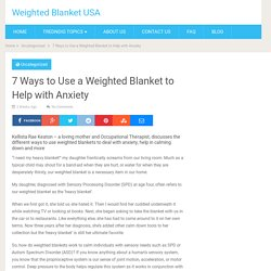7 Ways to Use a Weighted Blanket to Help with Anxiety - Weighted Blanket USA