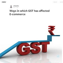 Ways in which GST has affected E-commerce