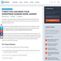 7 Ways You Can Make Your WordPress Sidebar Work Harder