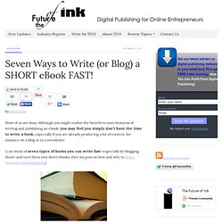 7 Ways to Write or Blog a Short eBook Fast