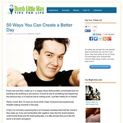 50 Ways You Can Create a Better Day