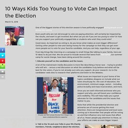 10 Ways Kids Too Young to Vote Can Impact the Election - YEA Camp