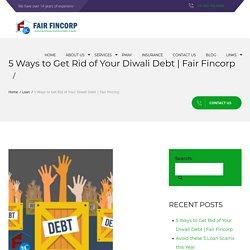 5 Ways to Get Rid of Your Diwali Debt