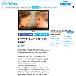 5 Ways to Get Your Girl Going