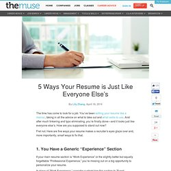 5 Reasons Your Resume Doesn't Stand Out From the Crowd