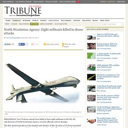 North Waziristan Agency: Eight militants killed in drone attacks