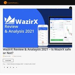 WazirX Review & Analysis 2021 - Is WazirX safe or scam?