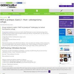 Artykuł - WCF w praktyce. Część 2 - Host - udostępniamy usługę - www.codeguru.pl