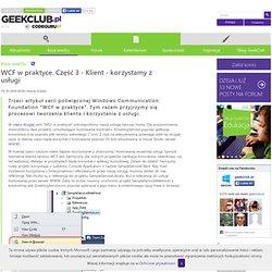 Artykuł - WCF w praktyce. Część 3 - Klient - korzystamy z usługi - www.codeguru.pl