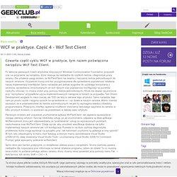 Artykuł - WCF w praktyce. Część 4 - Wcf Test Client - www.codeguru.pl