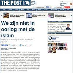 We zijn niet in oorlog met de islam