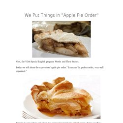 "We Put Things in ""Apple Pie Order"""