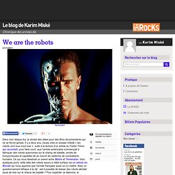 We are the robots « Le blog de Karim Miské