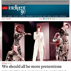 We should all be more pretentious