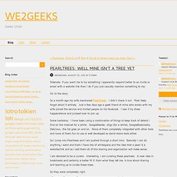 We2Geeks Blog - Pearltrees: well mine isn't a treeyet