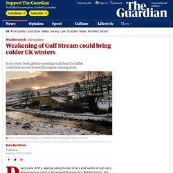 Weakening of Gulf Stream could bring colder UK winters