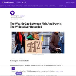 The Wealth Gap Between Rich And Poor Is The Widest Ever Recorded