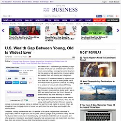 U.S. Wealth Gap Between Young, Old Is Widest Ever