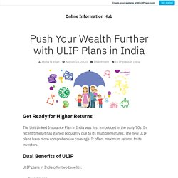 Push Your Wealth Further with ULIP Plans in India