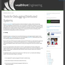 Engineering: Tools for Debugging Distributed Systems