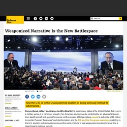 Weaponized Narrative Is the New Battlespace