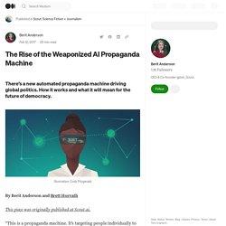The Rise of the Weaponized AI Propaganda Machine - Scout: Science Fiction + Journalism - Medium